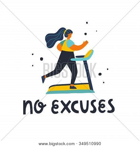 Vector Illustration Of A Young Woman Running On A Treadmill And No Excuses Hand Lettering. Flat Illu
