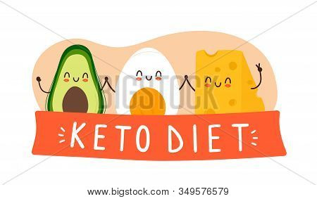 Happy Smiling Funny Cute Avocado, Boiled Egg And Cheese Holding Hands With Keto Diet Lettering Under