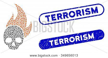 Mosaic Skull Fire And Rubber Stamp Seals With Terrorism Caption. Mosaic Vector Skull Fire Is Formed