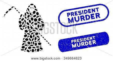 Mosaic Scytheman And Rubber Stamp Seals With President Murder Text. Mosaic Vector Scytheman Is Compo