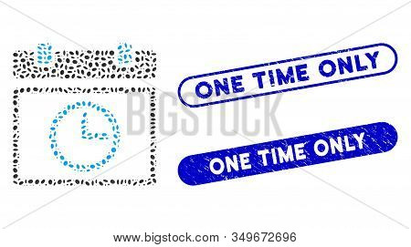 Mosaic Date Time And Corroded Stamp Seals With One Time Only Phrase. Mosaic Vector Date Time Is Comp