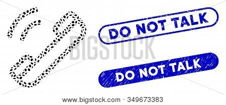 Mosaic Talk And Corroded Stamp Watermarks With Do Not Talk Text. Mosaic Vector Talk Is Designed With