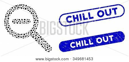Mosaic Zoom Out And Grunge Stamp Seals With Chill Out Phrase. Mosaic Vector Zoom Out Is Composed Wit