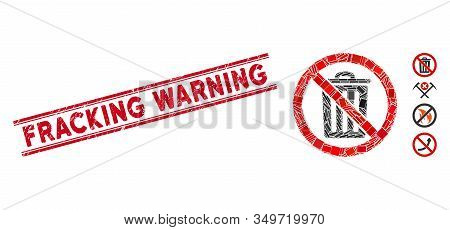 Mosaic No Dustbin Icon And Red Fracking Warning Stamp Between Double Parallel Lines. Flat Vector No