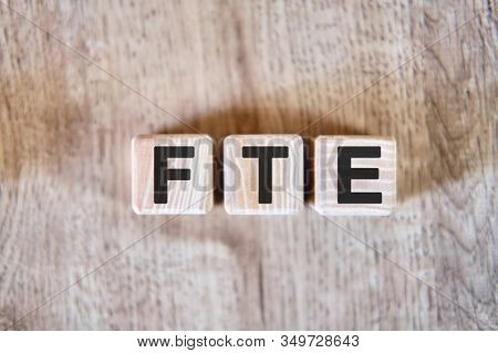 Fte - Full Time Equivalent Acronym Concept On Cubes