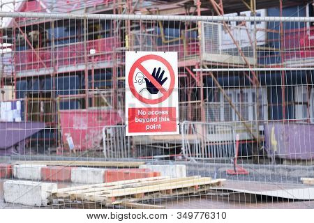 No Access Health And Safety Sign At Building Construction Site Fence