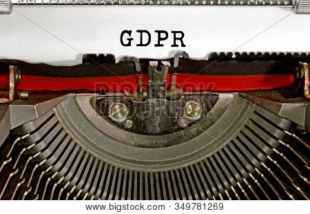 Gdpr Written With Black Ink Using The Typewriter.this Is A Regulation In Europe On Data Protection A