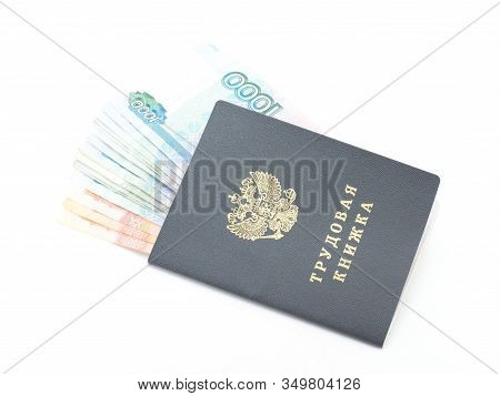 Labor Book Of The Russian Federation With Money (rubles) 5000 And 1000
