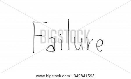 Failure Word Written On Glass, Bad Luck, Poor Business Strategy, Difficulties