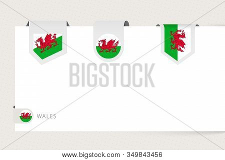 Label Flag Collection Of Wales In Different Shape. Ribbon Flag Template Of Wales Hanging From Paper