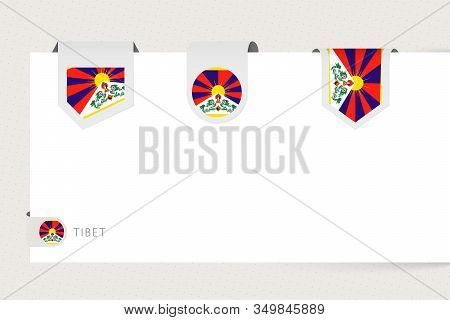 Label Flag Collection Of Tibet In Different Shape. Ribbon Flag Template Of Tibet Hanging From Paper