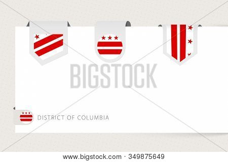 Label Flag Collection Of Us State District Of Columbia In Different Shape. Ribbon Flag Template Of D