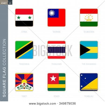 Square Flags Collection Of The World. Square Flags Of Syria, Taiwan, Tajikistan, Tanzania, Thailand,