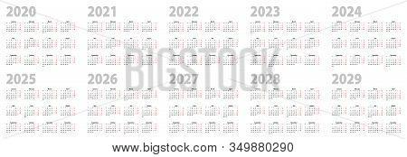 Calendar Set In Basic Design For 2020, 2021, 2022, 2023, 2024, 2025, 2026, 2027, 2028, 2029 Years. V
