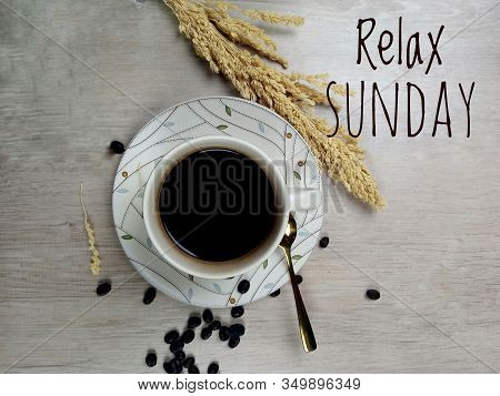Relax Sunday, Welcoming Sunday Weekend With Text Sunday Greeting And A Cup Of Morning Coffee On Whit