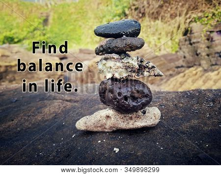 Life Balance Quote. Inspirational Motivational Quotes- Find Balance In Life. Relax And Be Balance. W