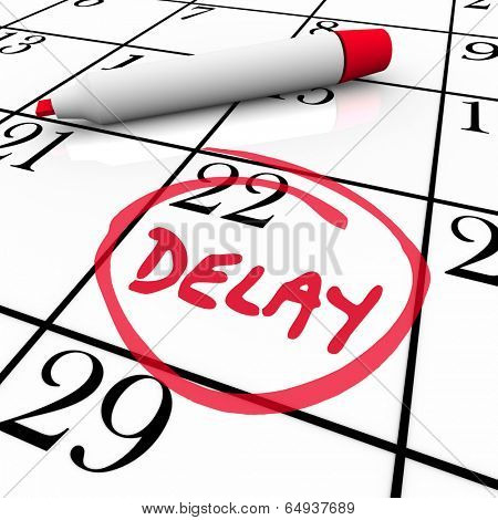 Delay word circled calendar date day appointment schedule change
