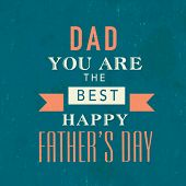 Poster, banner or flyer design with stylish typographic text Dad you are the best on grungy green background for Happy Father's Day celebrations. poster
