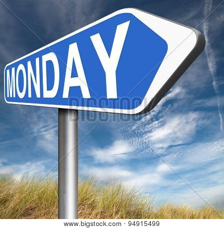 Monday road sign event calendar or meeting schedule
