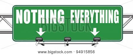 everything or nothing take it all or leave it risky bet risk to lose road sign arrow