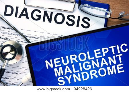 Diagnosis Neuroleptic malignant syndrome and tablets.