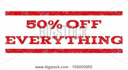 50 Percent Off Everything watermark stamp. Text caption between horizontal parallel lines with grunge design style. Rubber seal stamp with scratched texture.