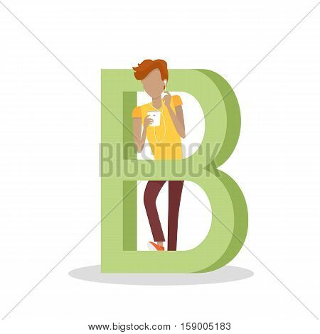 B letter and boy stands and listens to music on mobile phone. Social network. Alphabet with cartoon pictures of people using modern computer technologies for communication. Flat design. ABC vector