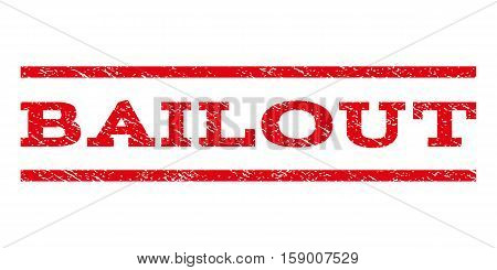 Bailout watermark stamp. Text caption between horizontal parallel lines with grunge design style. Rubber seal stamp with unclean texture. Vector red color ink imprint on a white background.