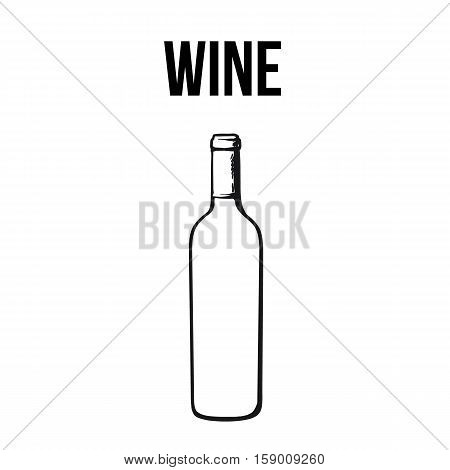 Red wine bottle, sketch style vector illustration isolated on white background. Realistic hand drawing of an unlabeled, unopened wine bottle