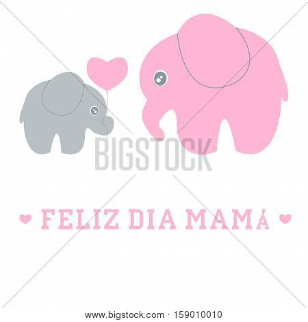 Cute cartoon baby and mom elephant Feliz dia mama spanish happy Mother 39 Day - vector