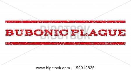 Bubonic Plague watermark stamp. Text caption between horizontal parallel lines with grunge design style. Rubber seal stamp with dust texture. Vector red color ink imprint on a white background.