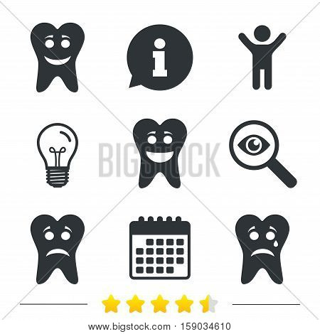Tooth happy, sad and crying faces icons. Dental care signs. Healthy or unhealthy teeth symbols. Information, light bulb and calendar icons. Investigate magnifier. Vector