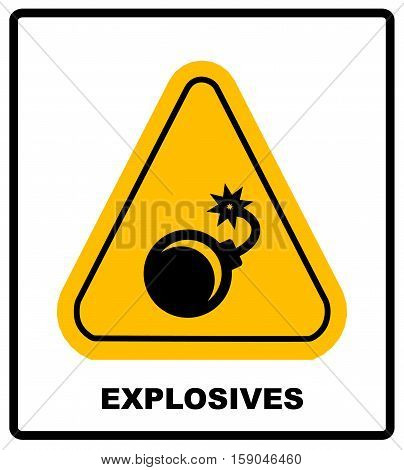 Vector illustration bomb. Vector explosives sign in yellow triangle. Keep out, danger banner isolated on white. Sticker for public places