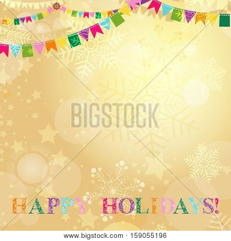 Golden Christmas card with translucent snowflakes and stars and with colorful flags and the words Happy Holidays! vector eps10