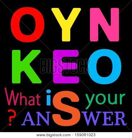 OK, yes, no. What is your answer? Inspirational quote. Vector illustration for poster, apparel, t-shirt print.