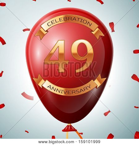 Red balloon with golden inscription forty nine years anniversary celebration and golden ribbons on grey background and confetti. Vector illustration