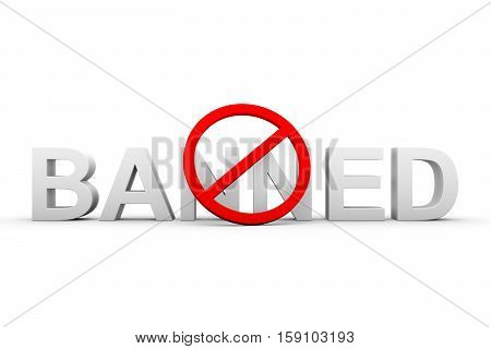 the word ban on a white background with a red prohibition sign 3d illustration