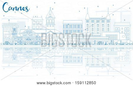 Outline Cannes Skyline with Blue Buildings and Reflections. Vector Illustration. Business Travel and Tourism Concept with Historic Architecture. Image for Presentation Banner Placard and Web Site.