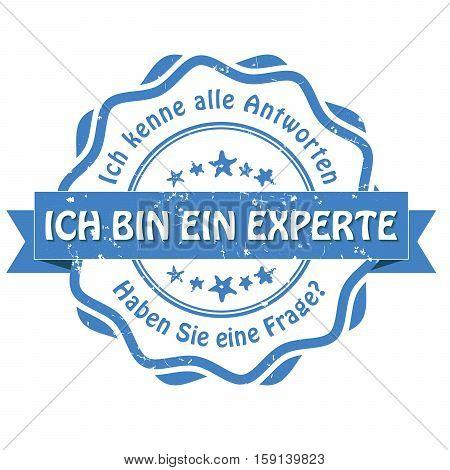 I'm an Expert. I know all the answers. Do you have a question? (Ich bin ein expert. Ich kenne alle Antworten. Haben Sie einige Fragen?) - grunge blue business German stamp / label. Print colors used