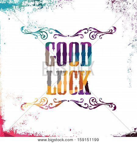good luck bstract colorful triangle geometrical greetings vector illustration
