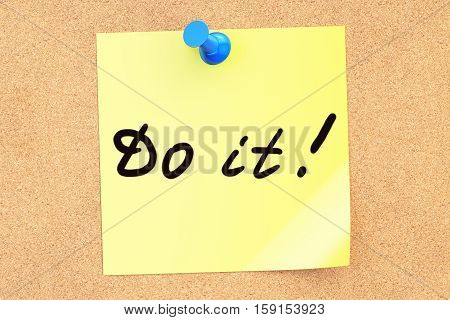 Do it! Text on a sticky note pinned to a corkboard. 3D rendering