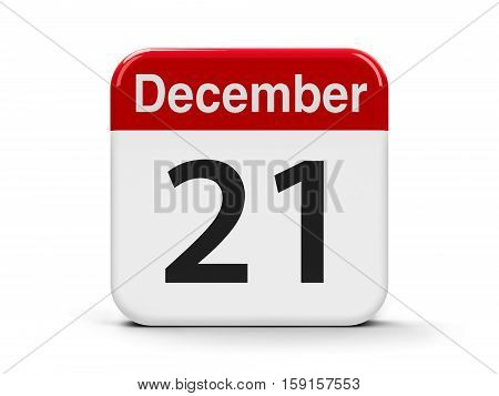 Calendar web button - The Twenty First of December three-dimensional rendering 3D illustration