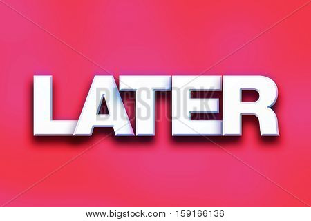 Later Concept Colorful Word Art