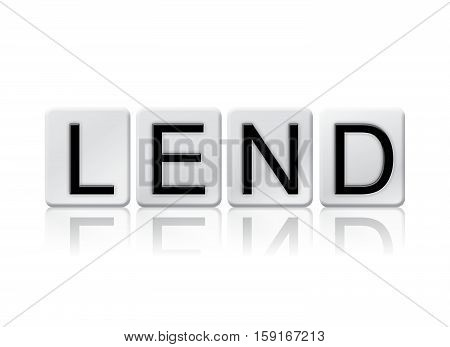 Lend Isolated Tiled Letters Concept And Theme