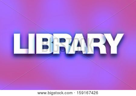 Library Concept Colorful Word Art