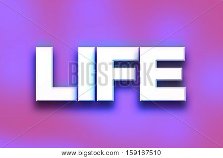 Life Concept Colorful Word Art