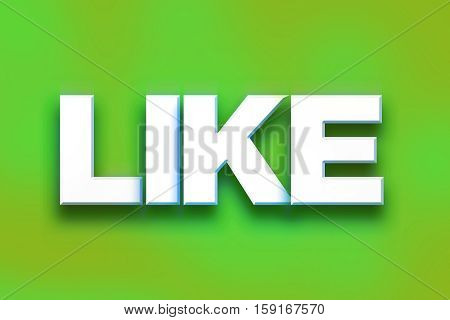 Like Concept Colorful Word Art