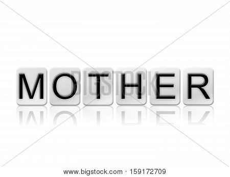 Mother Isolated Tiled Letters Concept And Theme