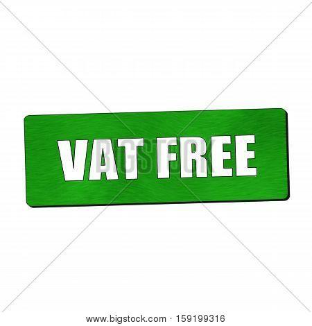 Vat free white wording on green wood background