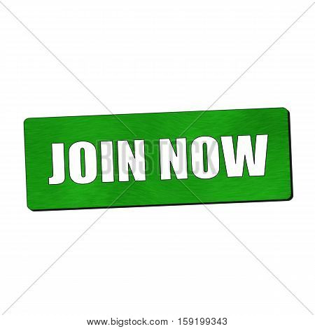 Join now white wording on green wood background